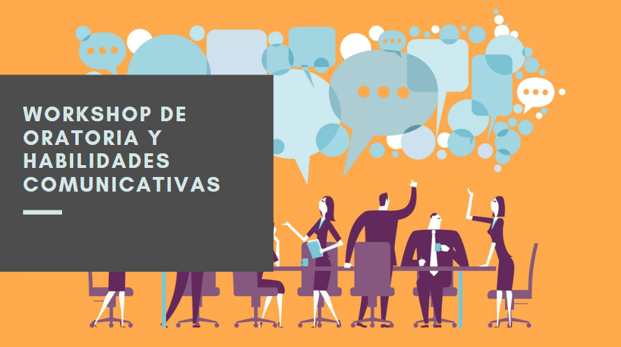WORKSHOP DE ORATORIA Y HABILIDADES COMUNICATIVAS
